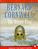 Bernard Cornwell The Winter King: A Novel of Arthur (Penguin Audiobooks)