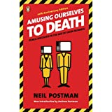 Amusing Ourselves to Death: Public Discourse in the Age of Show Businessby Neil Postman
