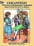 "Cascanueces (""The Nutcracker"" in Spanish) (Dover Coloring Book) (0486280128) by Hoffmann, E. T. A."