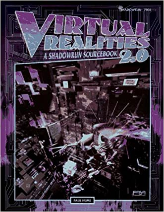 Virtual Realities 2.0: A Shadowrun Sourcebook