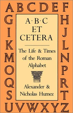 Image for A.B.C Et Cetera: The Life & Times of the Roman Alphabet