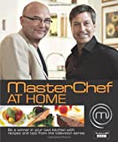 Masterchef at Home: Be a Winner in Your Own Kitchen with Recipes and Tips from the Television Series. [Editors, Emma Callery, Diana Vowles (140535139X) by Callery, Emma