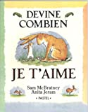 img - for Devine Combien Je T'Aime = Guess How Much I Love You? (French Edition) book / textbook / text book