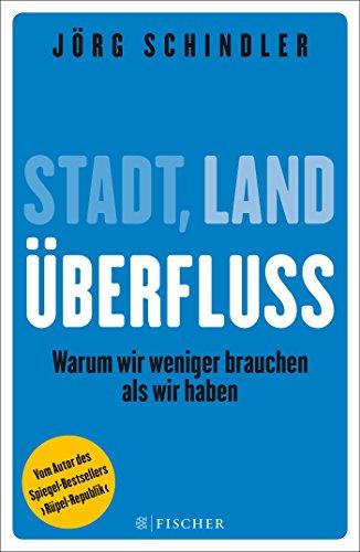 stadt-land-uberfluss-warum-wir-weniger-brauchen-als-wir-haben-fischer-paperback