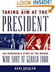 Taking Aim at the President: The Rema...