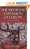 The Medieval Expansion of Europe (Clarendon Paperbacks)