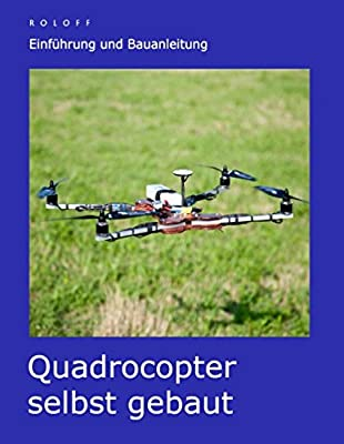 Quadrocopter selbst gebaut: Einführung und Bauanleitung