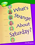 Oxford Reading Tree: Stage 12: TreeTops Non-Fiction: What's Strange About Saturday? (0199198659) by Bingham, Jane