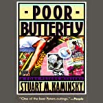 Poor Butterfly (       UNABRIDGED) by Stuart M. Kaminksy Narrated by Tom Parker