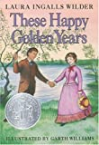 These Happy Golden Years (Little House) (0060264802) by Laura Ingalls Wilder