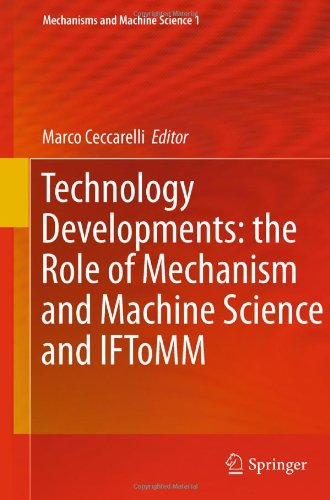 Technology Developments: the Role of Mechanism and Machine Science and IFToMM (Mechanisms and Machine Science)