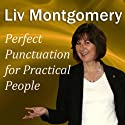 Perfect Punctuation for Practical People (       UNABRIDGED) by Liv Montgomery Narrated by Liv Montgomery