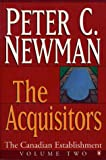 Acquisitors: the Canadian Esta (0140281274) by Peter C. Newman