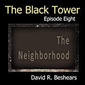 The Black Tower: The Neighborhood: The Black Tower Serial, Book 8 | David R. Beshears