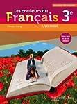 Les couleurs du Fran�ais 3e - Livre �...