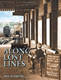 Paul Atterbury Along Lost Lines P/b