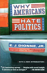 Why Americans Hate Politics from E.J. Dionne