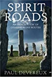 Fairy Paths & Spirit Roads: Exploring Otherworldly Routes in the Old and New Worlds (1843337045) by Devereux, Paul