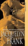 Stealing Kathryn (The Gatherers) [Paperback]
