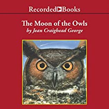 The Moon of the Owls (       UNABRIDGED) by Jean Craighead George Narrated by Barbara Caruso