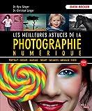 echange, troc Kyra Sänger, Christian Sänger - Les meilleures astuces de la photographie numérique : Tome 1