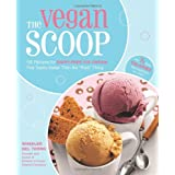 "The Vegan Scoop: 150 Recipes for Dairy-Free Ice Cream That Tastes Exactly Like the ""Real"" Thingpar Wheeler del Toro"