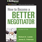 How to Become a Better Negotiator | [Richard A. Luecke, James G. Patterson]