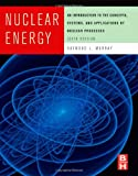 Nuclear Energy, Sixth Edition: An Introduction to the Concepts, Systems, and Applications of Nuclear Processes