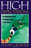 High Expectations: The Remarkable Secret for Keeping People in Your Church (0805412662) by Rainer, Thom  S.