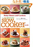 Better Homes and Gardens The Ultimate Slow Cooker Book: More than 400 recipes from appetizers to desserts (Better Homes &amp;...
