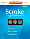 img - for Stroke: Pathophysiology, Diagnosis, and Management (Expert Consult - Online and Print), 5e book / textbook / text book