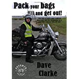 Pack Your Bags and Get Out!by David Clarke