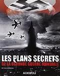 Les plans secrets de la Seconde Guerr...