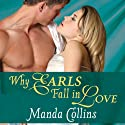 Why Earls Fall in Love: Wicked Widows Series, #2 Audiobook by Manda Collins Narrated by Anne Flosnik