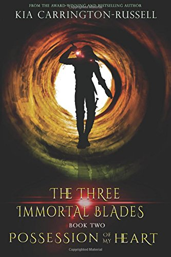 Possession Of My Heart (The Three Immortal Blades, #2)