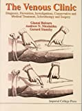 img - for The Venous Clinic: Diagnosis, Prevention, Investigations, Conservative and Medical Treatment, Sclerotherapy and Surgery by Gianni Belcaro (1997-06-04) book / textbook / text book