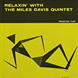 Relaxin With Miles Davis Quintet by Davis, Miles (2010-08-31)