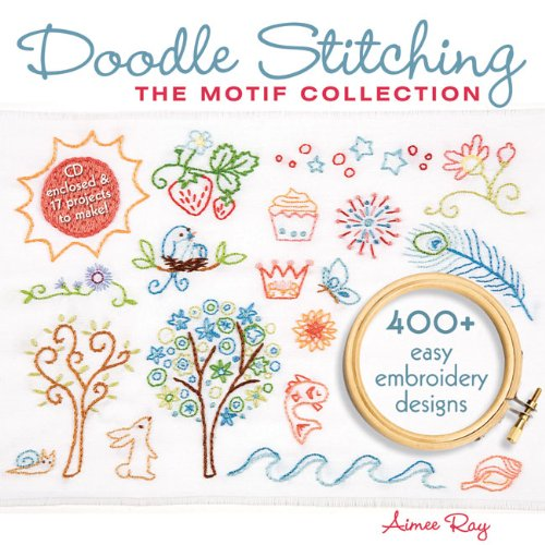 Great Features Of Doodle Stitching: The Motif Collection: 400+ Easy Embroidery Designs