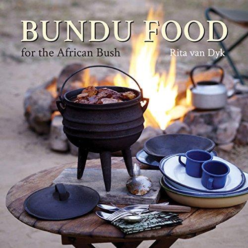 Bundu Food for the African Bush by Rita van Dyk