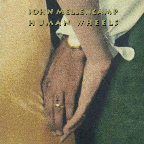 John Mellencamp - Human Wheels (Remastered) - Zortam Music