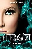 Bitter & Sweet - Geteiltes Blut