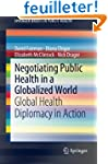 Negotiating Public Health in a Global...