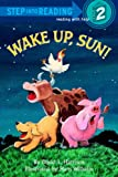 Wake Up, Sun! (Step into Reading)