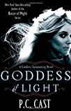 P. C. Cast Goddess Of Light: Number 3 in series (Goddess Summoning)