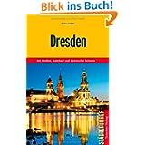 Dresden: Mit Meißen, Radebeul und Sächsischer Schweiz