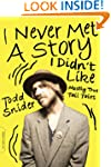 I Never Met a Story I Didn't Like: Mo...