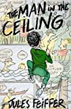 The Man in the Ceiling (0590262394) by Feiffer, Jules
