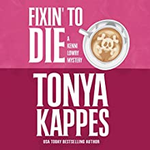 Fixin' to Die Audiobook by Tonya Kappes Narrated by Hillary Huber