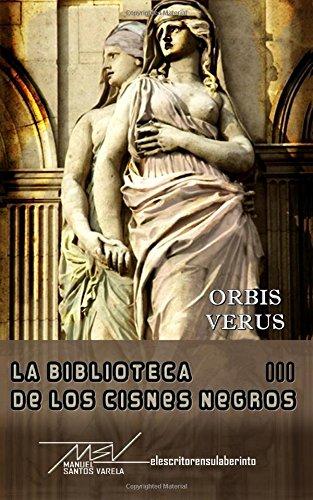 Orbis verus: Volume 3 (La biblioteca de los cisnes negros)