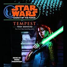 Star Wars: Legacy of the Force #3: Tempest Audiobook by Troy Denning Narrated by Marc Thompson